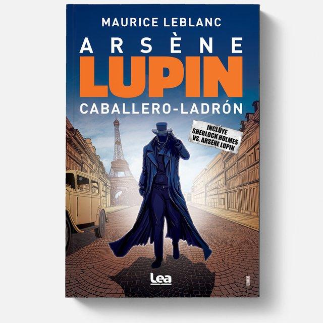 Arsène Lupin, Caballero - Ladrón / Maurice Leblanc