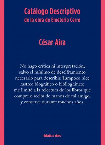 AIRA, CESAR - Catálogo Descriptivo de la obra de Emeterio Cerro