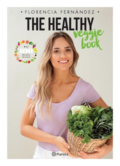 THE HEALTHY VEGGIE BOOK Autor: Fernandez Maria Florencia
