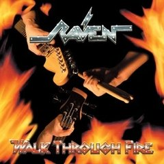 RAVEN - WALK THROUGH FIRE (IMP/EU)