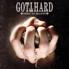 GOTTHARD - NEED TO BELIEVE