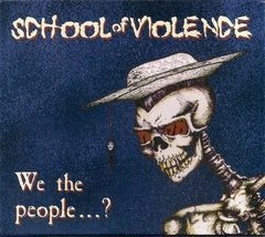 SCHOOL OF VIOLENCE - WE THE PEOPLE (SLIPCASE)