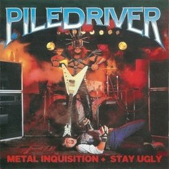 PILEDRIVER - METAL INQUISITION + STAY UGLY (IMP/RU) (BOOTLEG)