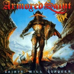 ARMORED SAINT - SAINTS WILL CONQUER