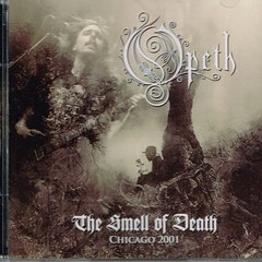 OPETH - THE SMELL OF DEATH CHICAGO 2001 (IMP/EU)