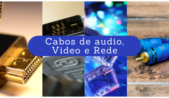 Cabos de Audio, Video e Rede