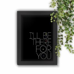 Quadro Decorativo Friends I'll Be There For You