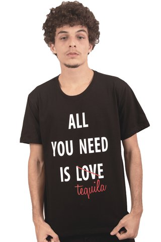 ALL YOU NEED IS TEQUILA