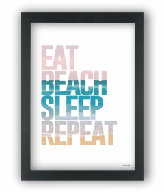 Quadro praia eat beach sleep repeat