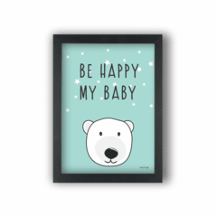 Quadro infantil URSO POLAR BE HAPPY MY BABY