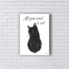 Placa ALL YOU NEED IS BLACK CAT