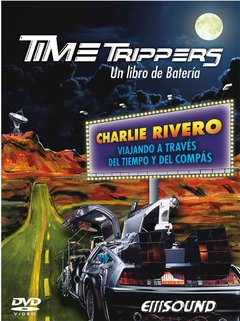 TIME TRIPPERS. CHARLIE RIVERO