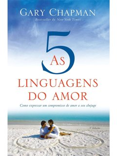 As Cinco Linguagens do Amor - 3ª Ed. - Gary Chapman