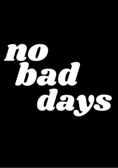 Pôster/Quadro - No Bad Days - LadyBoss