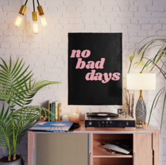 Pôster/Quadro - No Bad Days na internet