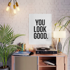 Pôster/Quadro - You Look Good - comprar online