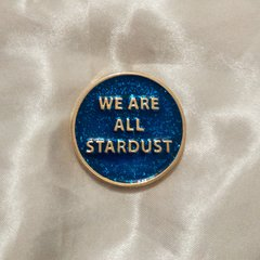 Pin / Broche We are all Stardust
