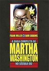A Saga Completa de Martha Washington no Séc. XXI