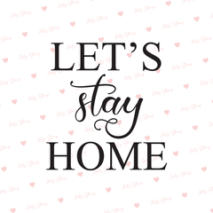 LET`S STAY HOME F.713