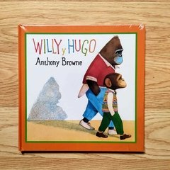 WILLY Y HUGO - Anthony Browne