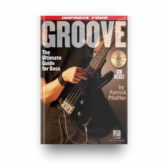 Improve Your Groove: The Ultimate Guide for Bass