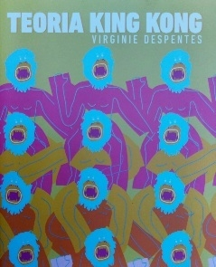 Teoría King Kong - Virginia Despentes