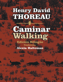 Caminar / Walking - Henry David Thoreau (ed. bilingüe)