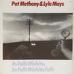 LP Pat Metheny & Lyle Mays - As Falls Wichita, So Falls Wichita Falls - comprar online