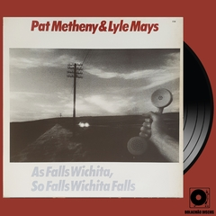 LP Pat Metheny & Lyle Mays - As Falls Wichita, So Falls Wichita Falls