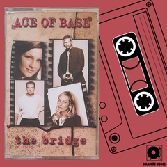 K7 Ace Of Base - The Bridge (lacrada)
