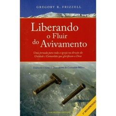 Liberando o Fluir do Avivamento - Dr. Gregory Frizzell