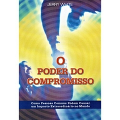 O Poder do Compromisso | Jerry White
