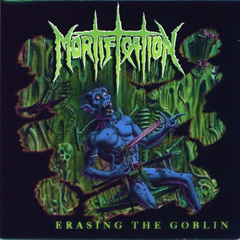 Cd Mortification | Erasing The Goblin
