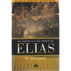 No Espírito E No Poder De Elias - Don Lynch *usado