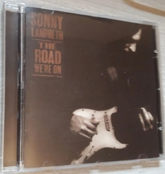 Sonny Landreth - The Road We're On