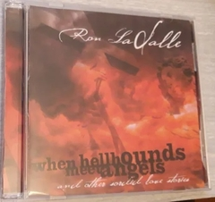 Ron La Vallee - When Hellhounds Meet Angels (and Other Sordid Love Stories)