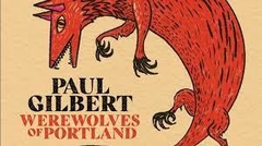 Paul Gilbert – Werewolves Of Portland PRE ORDER