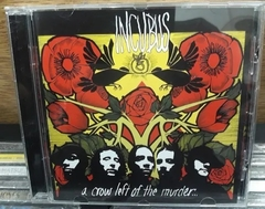 Incubus - A Crow Left Of The Murderer