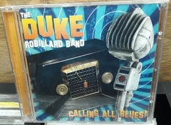 The Duke Robillard Band - Calling All Blues