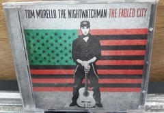 Tom Morello The Nightwatchman - The Fabled City