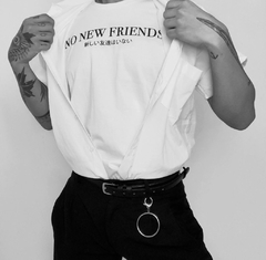 T-SHIRT NO NEW FRIENDS na internet