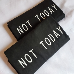 Camiseta 'Not Today' - comprar online