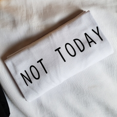 Camiseta 'Not Today' - loja online