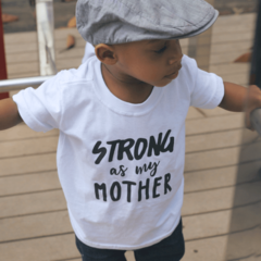 Camiseta Infantil | Strong as my Mother