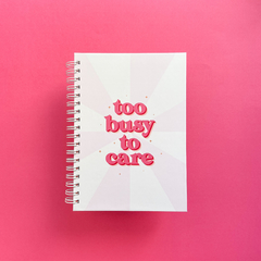 Caderno - Too busy to care na internet