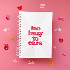 Caderno - Too busy to care