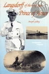 LANGSDORFF OF THE GRAF SPEE, PRINCE OF HONOR - Joseph Gilbey
