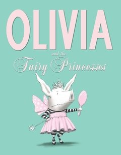Olivia and the Fairy Princesses - comprar online