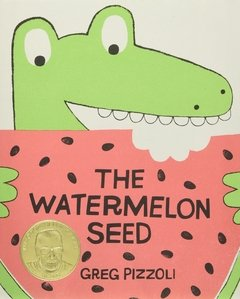 The Watermelon Seed Geisel Medal (Dr. Seuss) Winner 2014 - comprar online