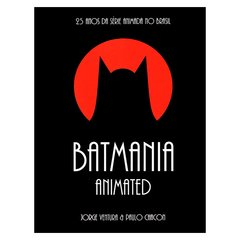 Batmania Animated (Jorge Ventura, Paulo Chacon)